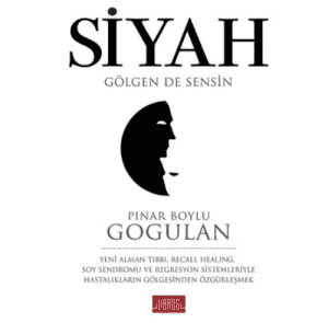 Siyah: Gölgen de Sensin - Pınar Boylu Gogulan