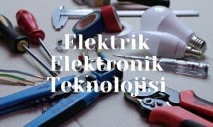 Elektrik Elektronik Teknolojisi