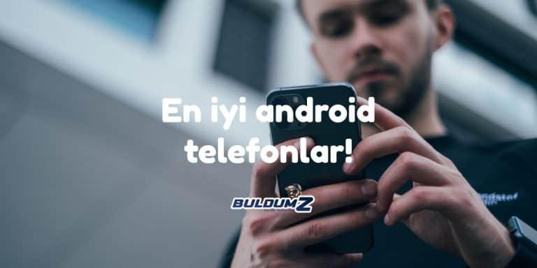 en iyi android telefon