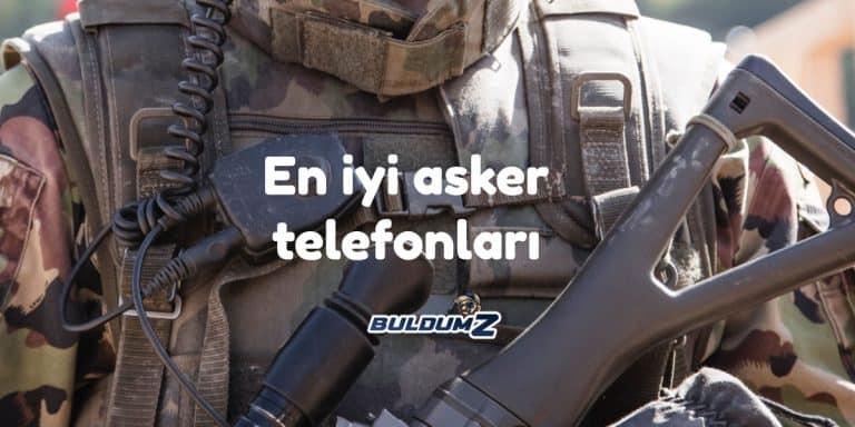 en iyi asker telefonu
