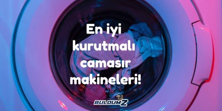 en iyi kurutmalı çamaşır makinesi