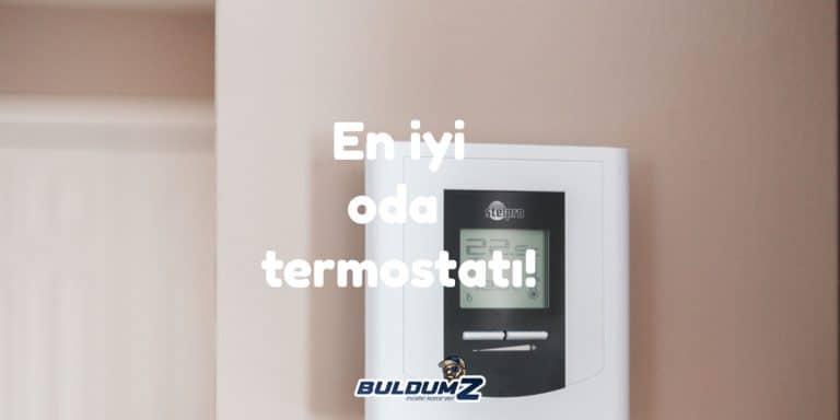 en iyi oda termostatı
